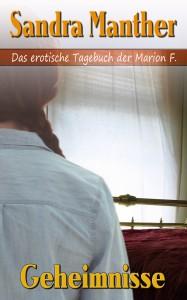 Der zweite Band der Marion F.-Reihe: Geheimnisse
