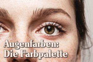 Augenfarben: Die Farbpalette