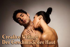 Creative Writing: Der Geschmack der Haut