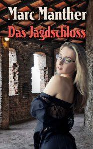 """Das neue Cover von Marc Manthers """"Das Jagdschloss"""""""