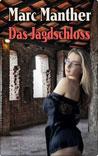 Buchcover Das Jagdschloss von Marc Manther