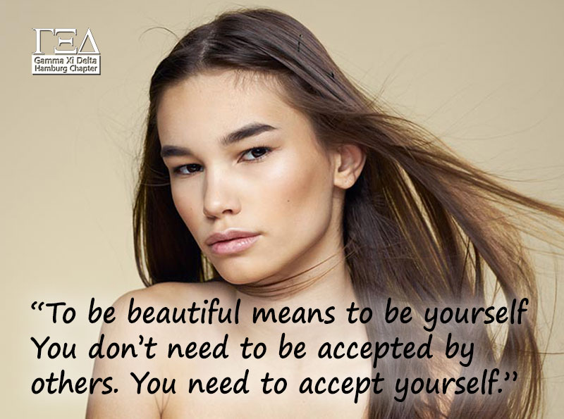 """To be beautiful means to be yourself. You don't need to be accepted by others. You need to accept yourself."""