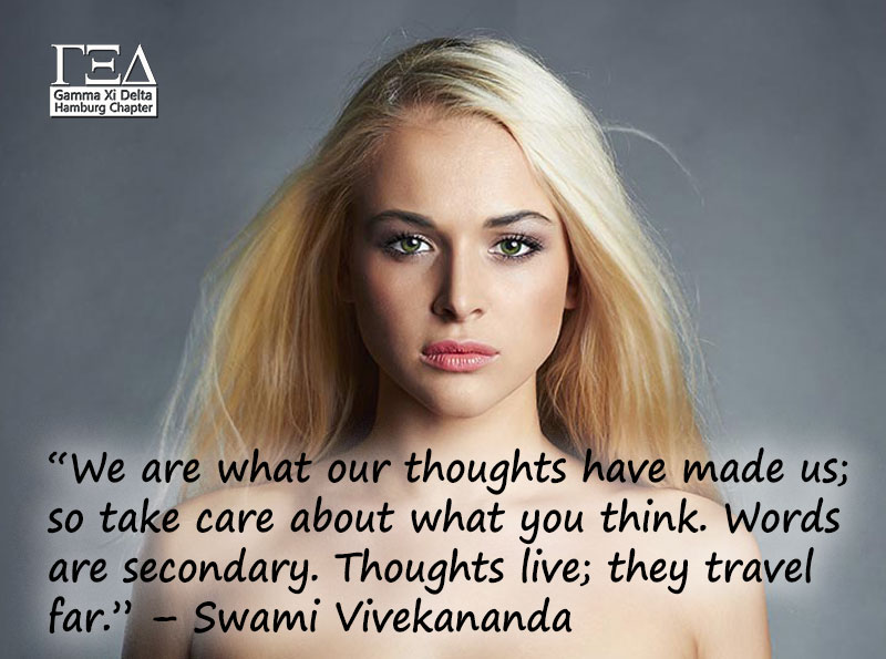 """We are what our thoughts have made us; so take care about what you think. Words are secondary. Thoughts live; they travel far."" – Swami Vivekananda"