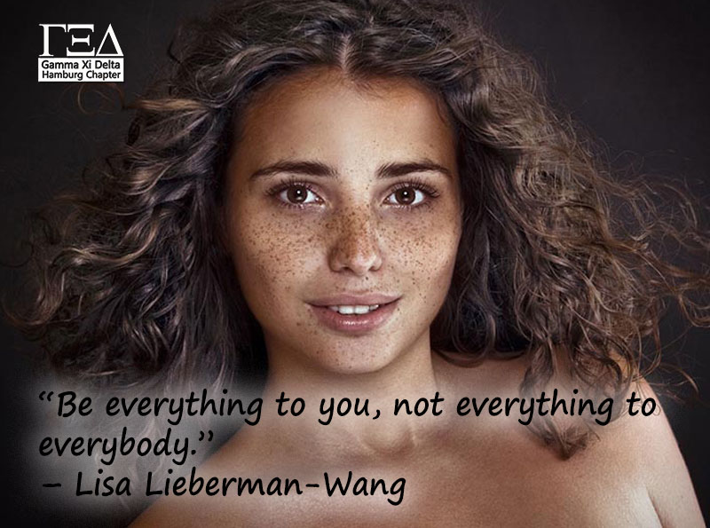 """""""Be everything to you, not everything to everybody."""" – Lisa Lieberman-Wang"""