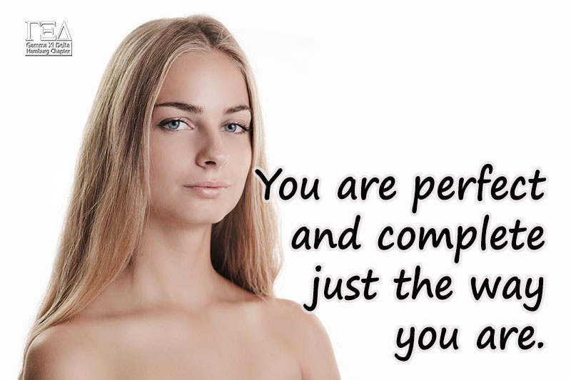 You are perfect and complete just the way you are.