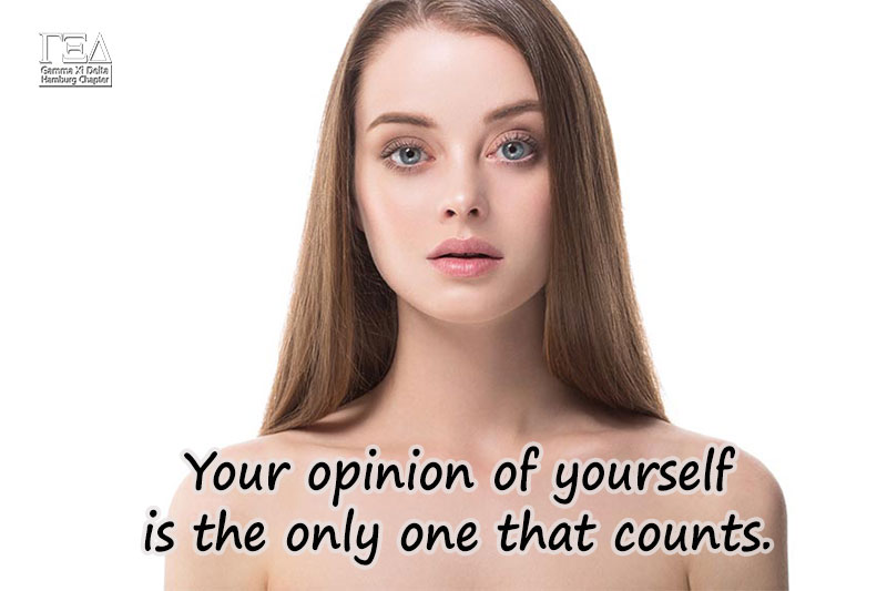 Your opinion of yourself is the only one that counts.